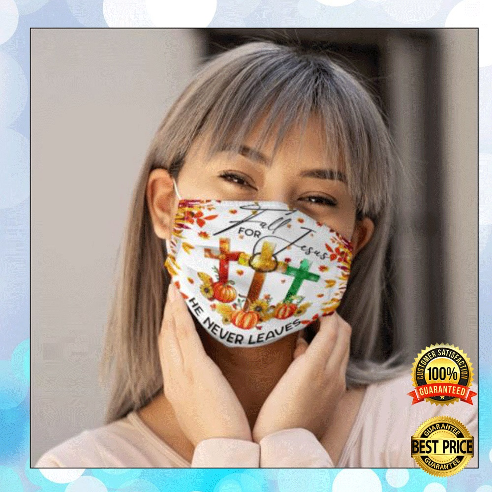 FALL FOR JESUS HE NEVER LEAVES FACE MASK 4