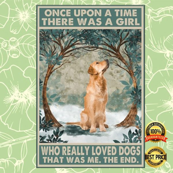 [Discount] Golden Retriever once upon a time there was a girl who really loved dogs that was me the end poster 3