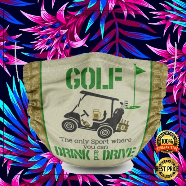 Golf The Only Sport Where You Can Drink And Drive Face Mask 3
