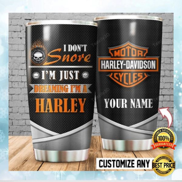 Personalized Motor Harley Davidson I Don't Snore I'm Just Dreaming I'm A Harley Tumbler 3