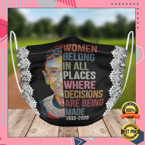 Rbg Women Belong In All Places Where Decisions Are Being Made 1933 2020 Face Mask 3