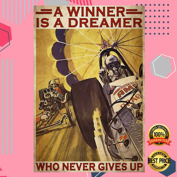 Car Racing A Winner Is A Dreamer Who Never Gives Up Poster 3
