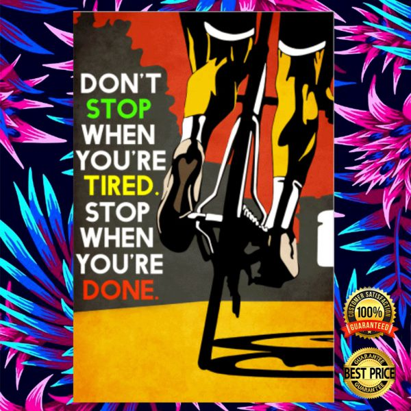 Cycling Don't Stop When You're Tired Stop When You're Done Poster 3