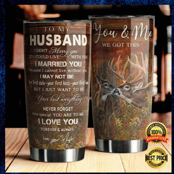 Deer To My Husband You And Me We Got This Tumbler 3