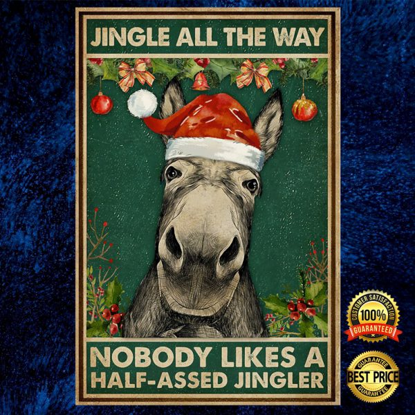Donkey Jingle All The Way Nobody Likes A Half-Assed Jingler Poster 3