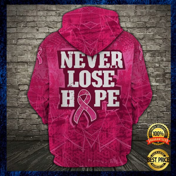 Personalized Breast Cancer Never Lose Hope All Over Printed 3d Hoodie 3
