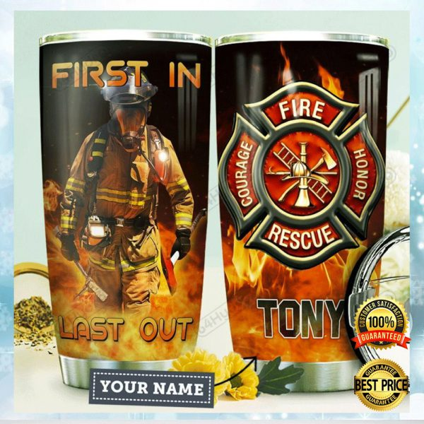 Personalized Firefighter First In Last Out Tumbler 3
