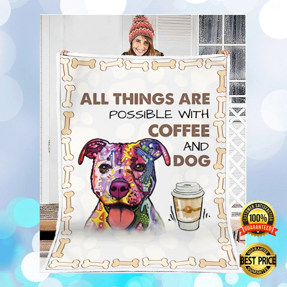 PITBULL ALL THINGS ARE POSSIBLE WITH COFFEE AND DOG QUILT 4