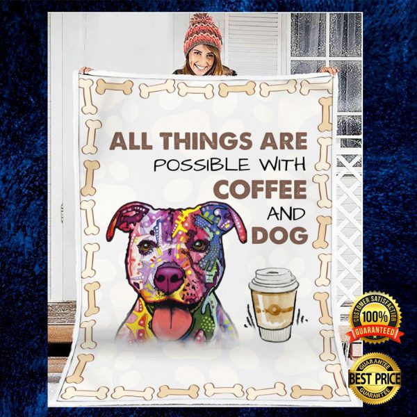 PITBULL ALL THINGS ARE POSSIBLE WITH COFFEE AND DOG QUILT 3