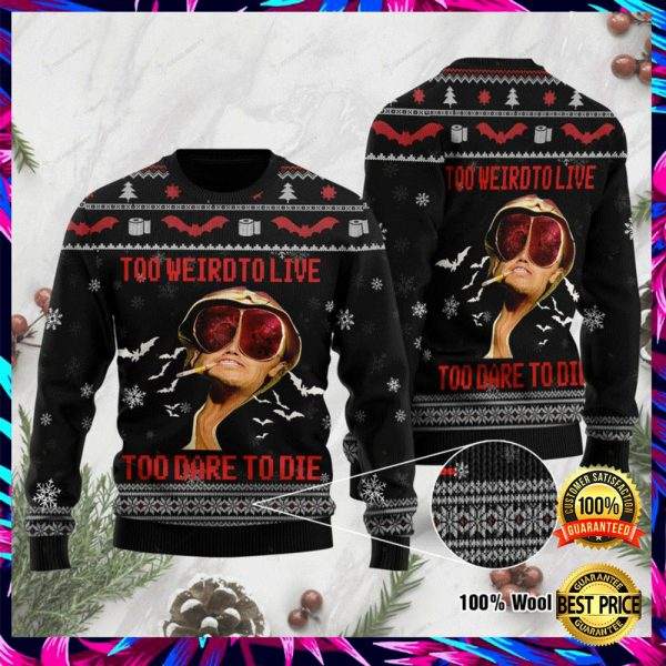 Too Weird To Live Too Rare To Die Ugly Sweater 3