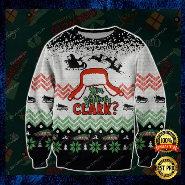 You Serious Clark Ugly Sweater 3