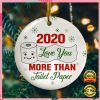 2020 Love You More Than Toilet Paper Christmas Ornament 2