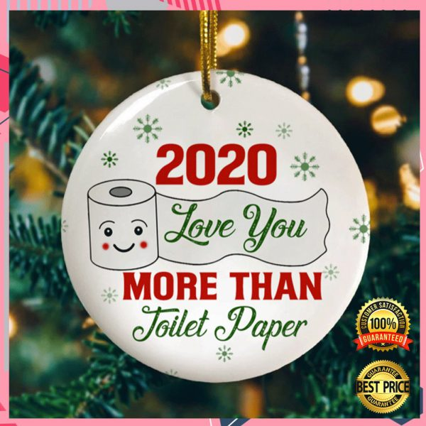 2020 Love You More Than Toilet Paper Christmas Ornament 3