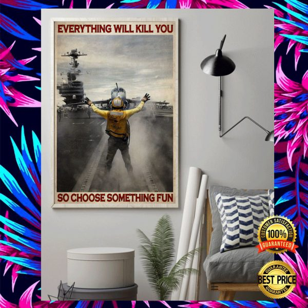 Aircraft Marshalling Everything Will Kill You So Choose Something Fun Poster 3