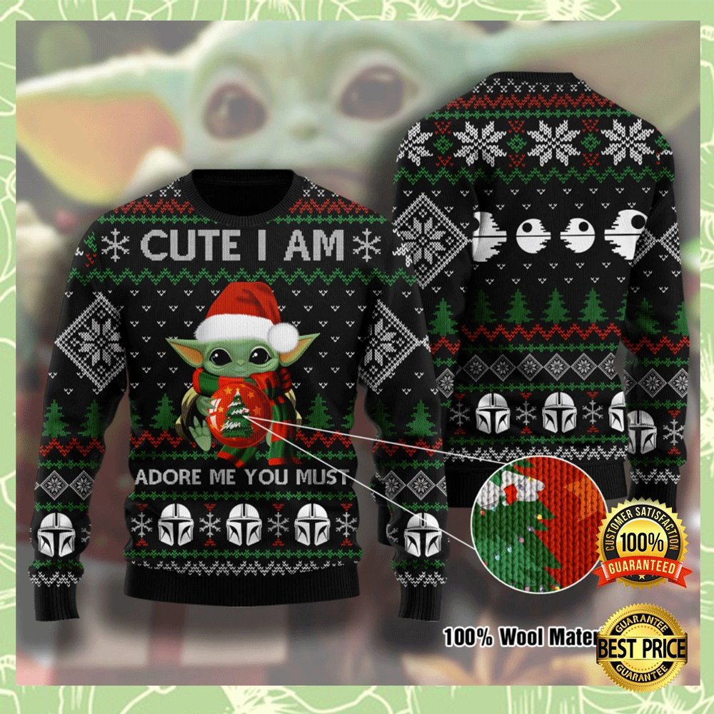 Baby Yoda Cute I Am Adore Me You Must Ugly Sweater 4