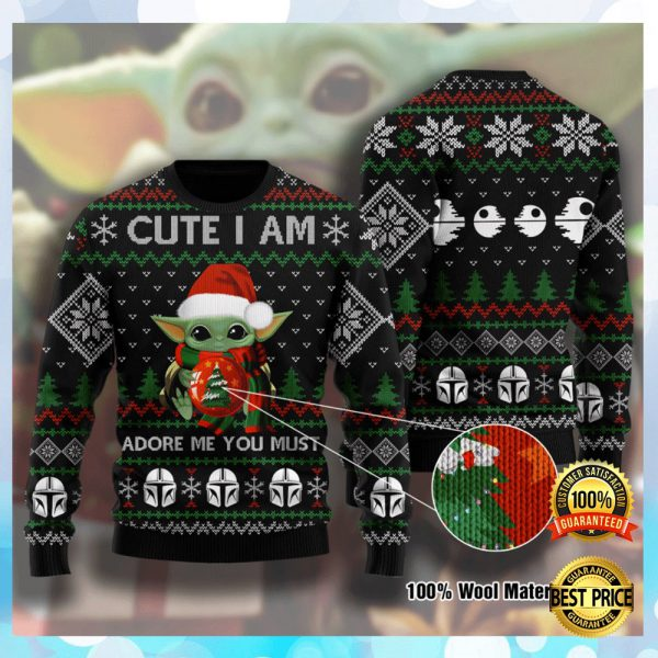 Baby Yoda Cute I Am Adore Me You Must Ugly Sweater 3