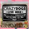 CRAZY DOGS LIVE HERE DO NOT KNOCK THEY WILL BARK I WILL YELL THINGS WILL GET UGLY DOORMAT 2