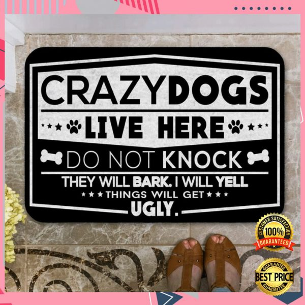 CRAZY DOGS LIVE HERE DO NOT KNOCK THEY WILL BARK I WILL YELL THINGS WILL GET UGLY DOORMAT 3