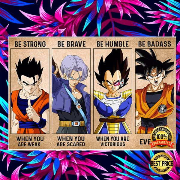 Dragon Ball Be Strong When You Are Weak Be Brave When You Are Scared Poster 3