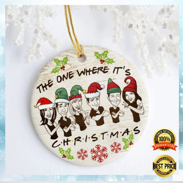 Friends The One Where It's Christmas Christmas Ornament 3