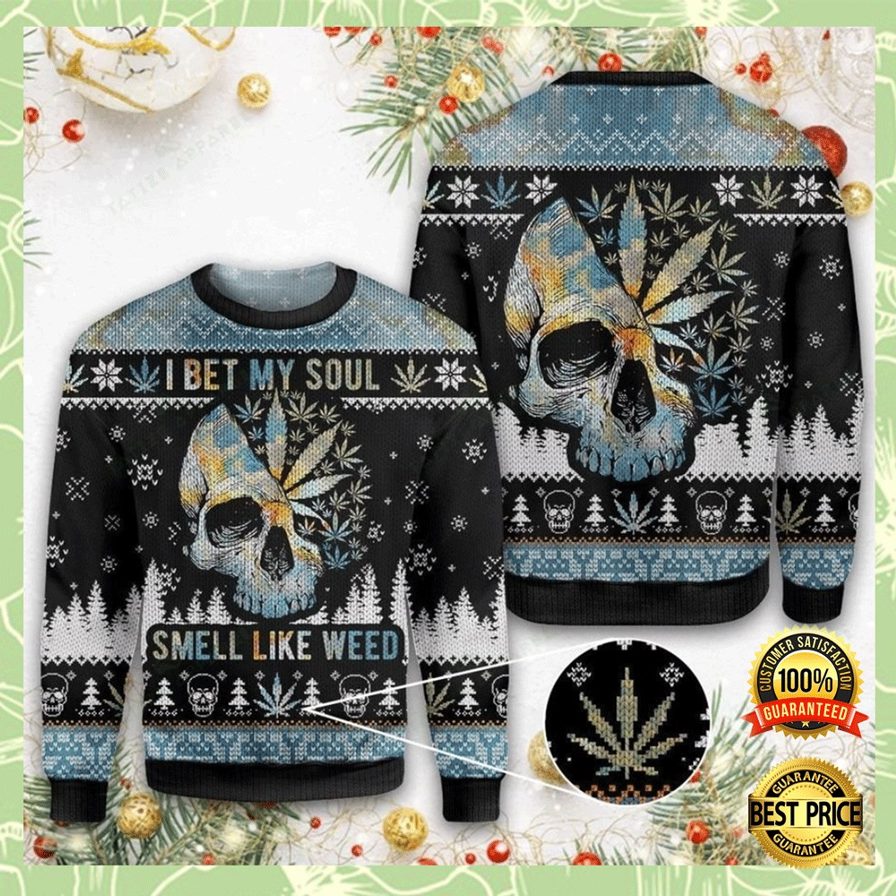 I BET MY SOUL SMELL LIKE WEED UGLY SWEATER 4