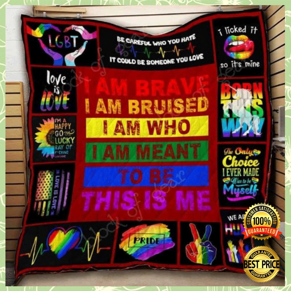 LGBT I AM BRAVE I AM BRUISED I AM WHO I AM MEANT TO BE THIS IS ME QUILT 4