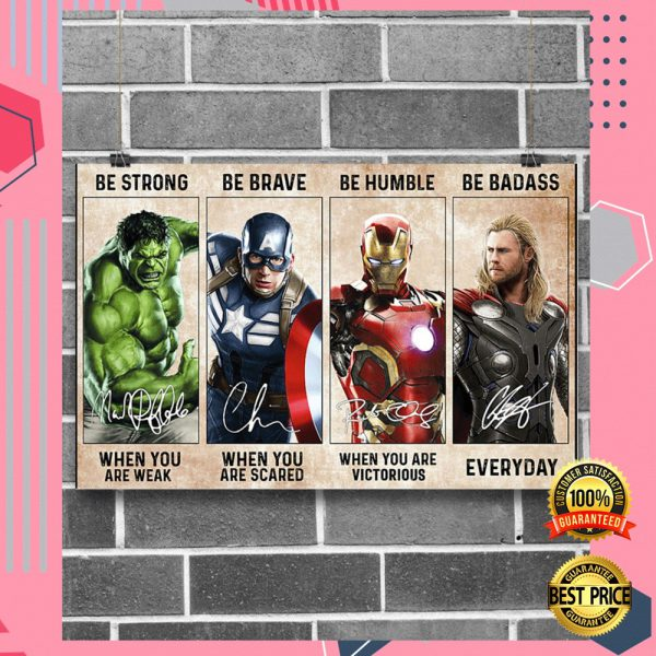 Marvel Heroes Be Strong When You Are Weak Be Brave When You Are Scared Poster 3
