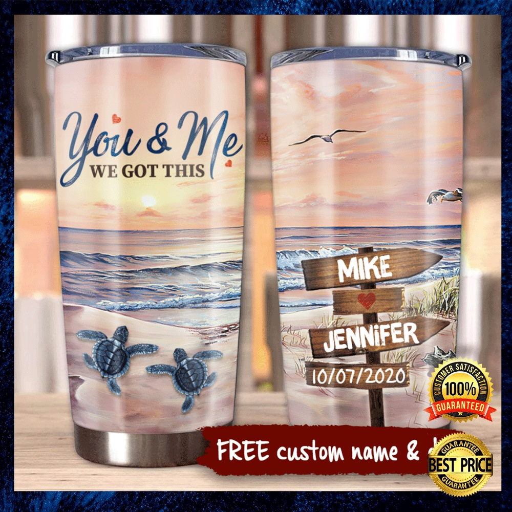 PERSONALIZED BEACH YOU AND ME WE GOT THIS TUMBLER 4