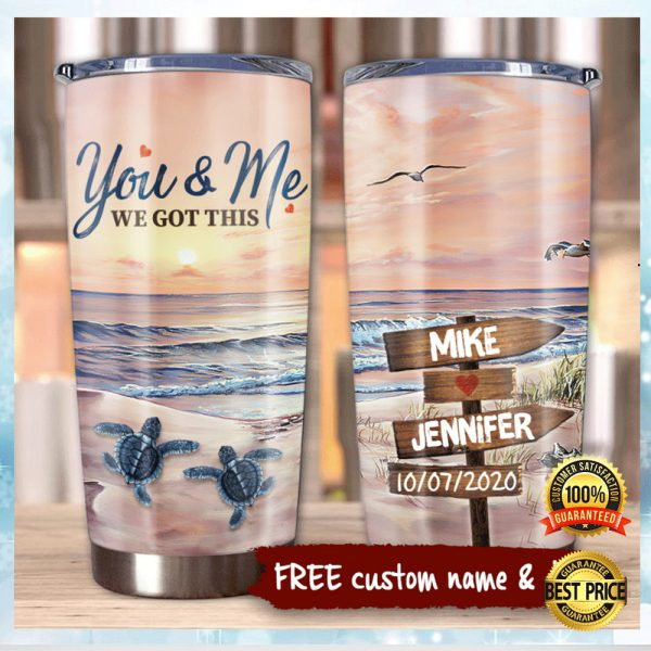 PERSONALIZED BEACH YOU AND ME WE GOT THIS TUMBLER 3