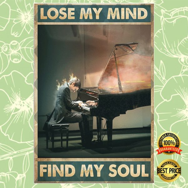 Piano Lose My Mind Find My Soul Poster 3