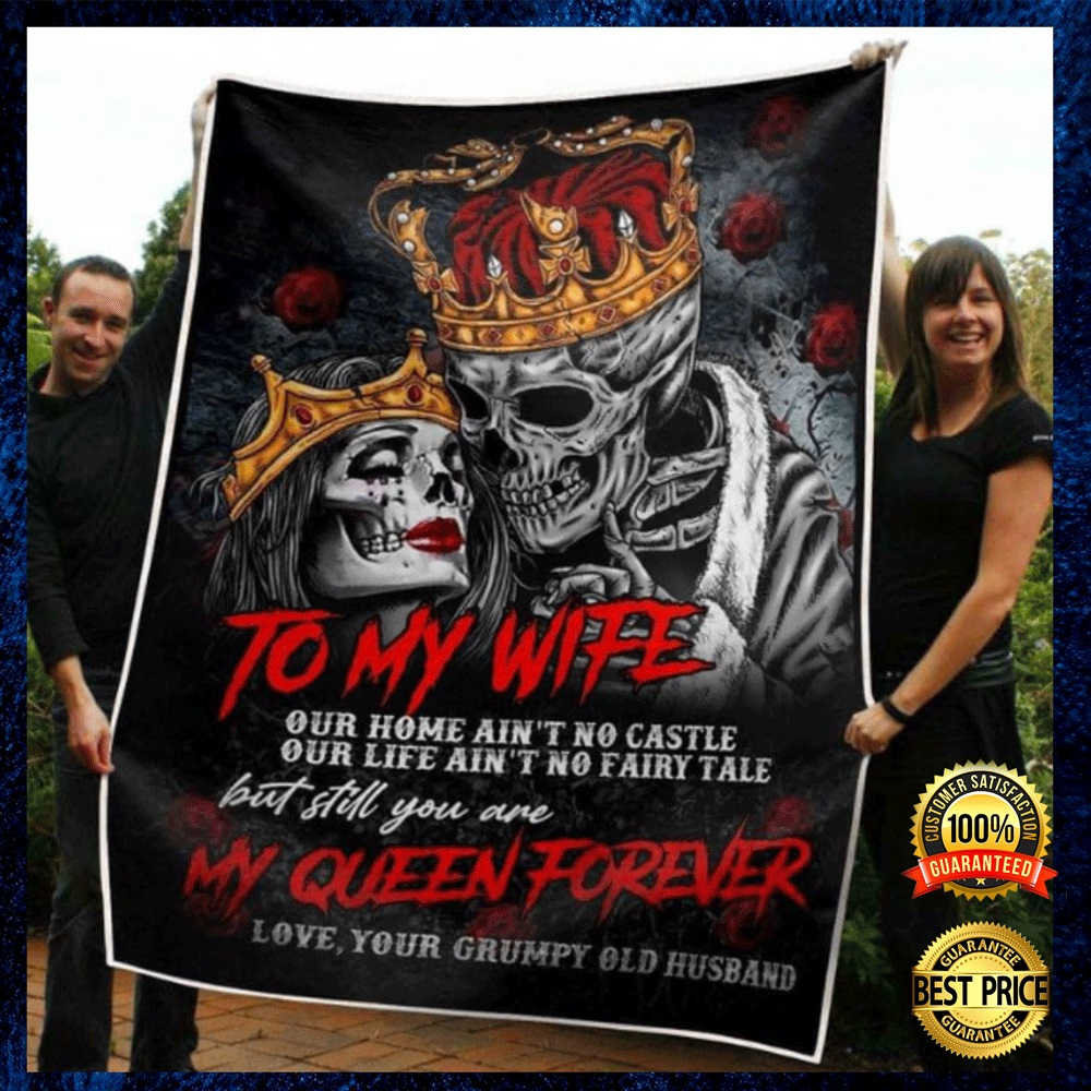 SKULL TO MY WIFE OUR HOME AIN'T NO CASTLE OUR LIFE AIN'T NO FAIRY TALE BUT STILL YOU ARE MY QUEEN FOREVER QUILT 4