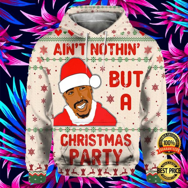 Tupac 2pac Ain't Nothin But A Christmas Party All Over Printed 3d Hoodie 3