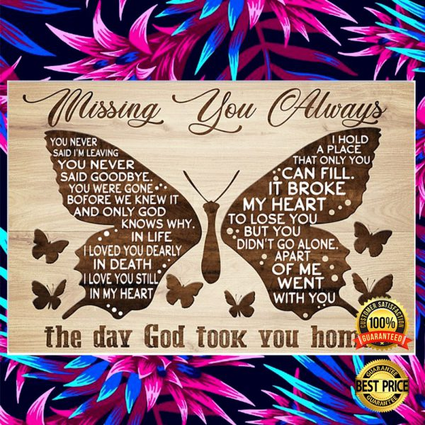 Butterfly Missing You Always The Day God Took You Home Poster 3