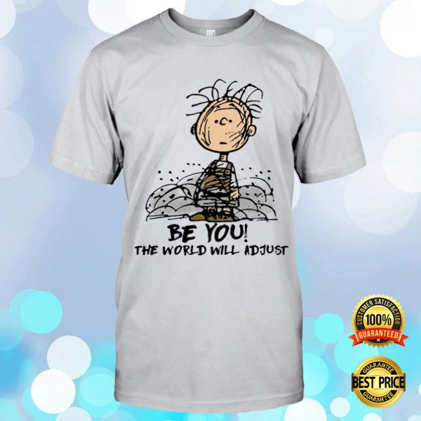 Charlie Brown Be You The World Will Adjust Shirt 3