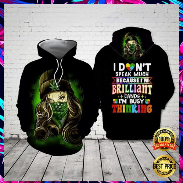 Weed I Don't Speak Much Because I'm Brilliant And I'm Busy Thinking All Over Printed 3d Hoodie 3