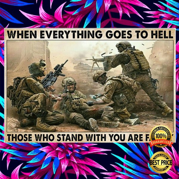 When Everything Goes To Hell Those Who Stand With You Are Family Poster 3
