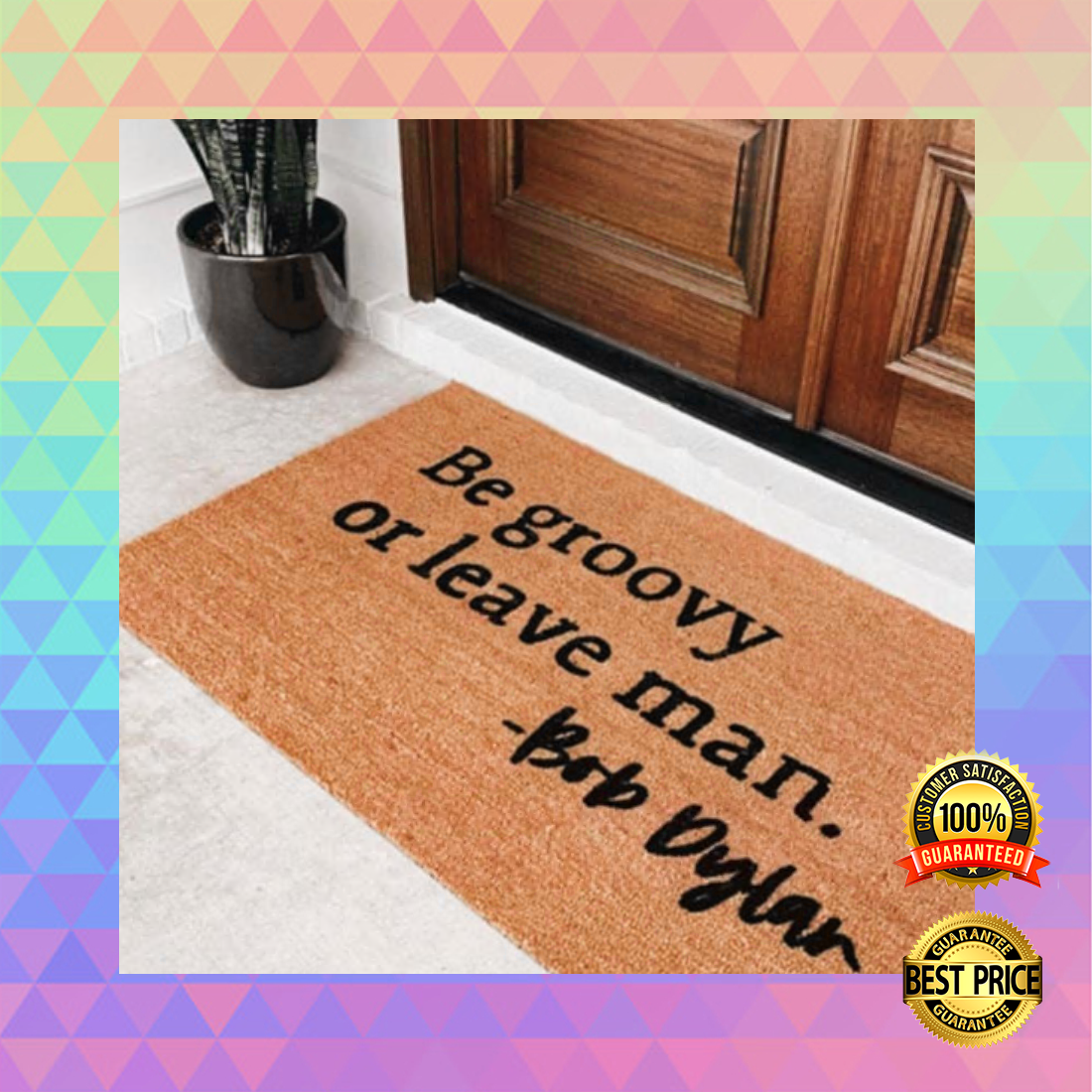Be groovy or leave man Bob Dylan doormat 4