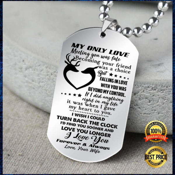 Deer Couple My Only Love Meeting You Was Fate Becoming Your Friend Was A Choice Dog Tag 3