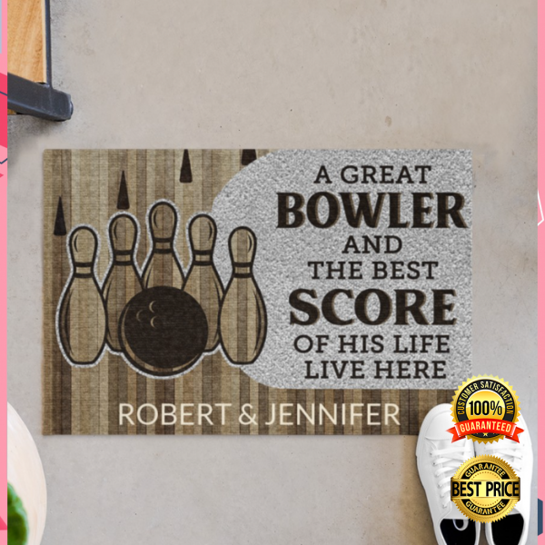 PERSONALIZED A GREAT BOWLER AND THE BEST SCORE OF HIS LIFE LIVE HERE DOORMAT 3