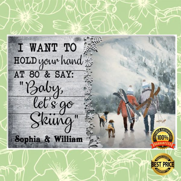 Personalized i want to hold your hand at 80 and say baby let's go skiing poster 3