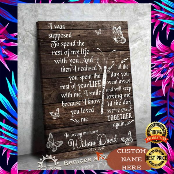 PERSONALIZED I WAS SUPPOSED TO SPEND THE REST OF MY LIFE WITH YOU CANVAS 3