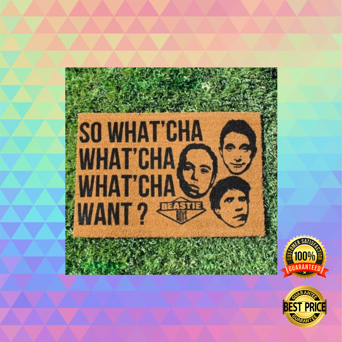 So what'cha what'cha what'cha want doormat 3