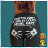 SORRY THIS BOOTY IS TAKEN BY A CRAZY APRIL GUY LEGGING 2