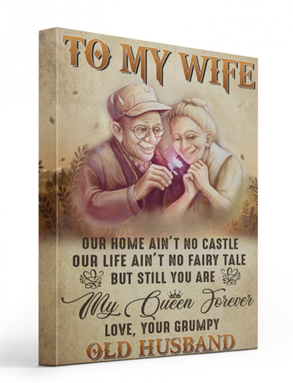 TO MY WIFE OUR HOME AIN'T NO CASTLE OUR LIFE AIN'T NO FAIRY TALE CANVAS 3