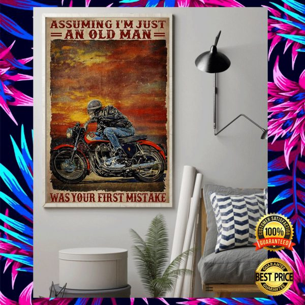 BIKER ASSUMING I'M JUST AN OLD MAN WAS YOUR FIRST MISTAKE POSTER 2