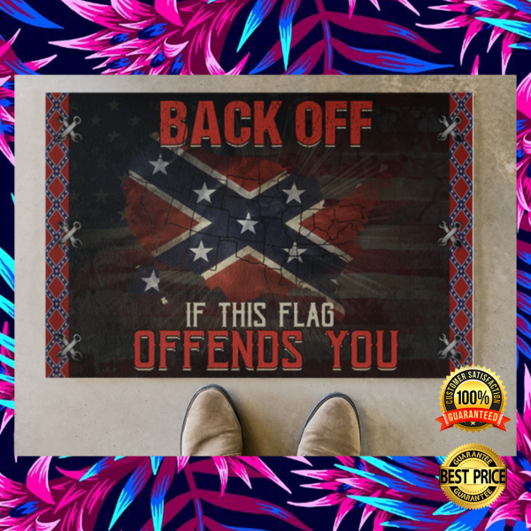 CONFEDERATE FLAG BACK OFF IF THIS FLAG OFFENDS YOU DOORMAT 3