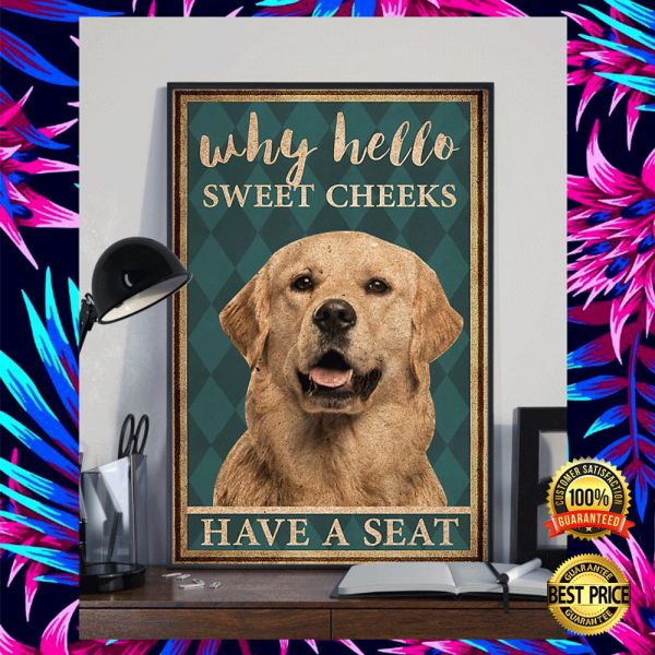 GOLDEN RETRIEVER WHY HELLO SWEET CHEEKS HAVE A SEAT POSTER 3