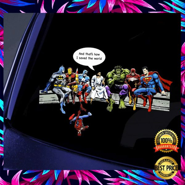 JESUS AND SUPERHEROES AND THAT'S HOW I SAVE THE WORLD STICKER 3