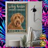 LABRADOODLE WHY HELLO SWEET CHEEKS HAVE A SEAT POSTER 1