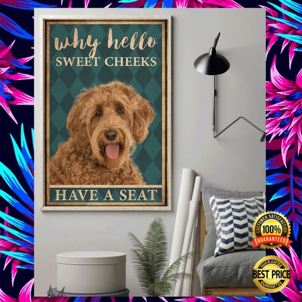 LABRADOODLE WHY HELLO SWEET CHEEKS HAVE A SEAT POSTER 3